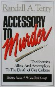 Accessory to Murder - a book by Randall A. Terry